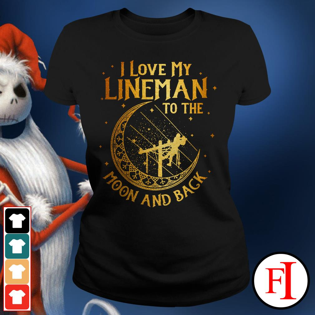 Official I love my lineman to the moon and back Ladies Tee