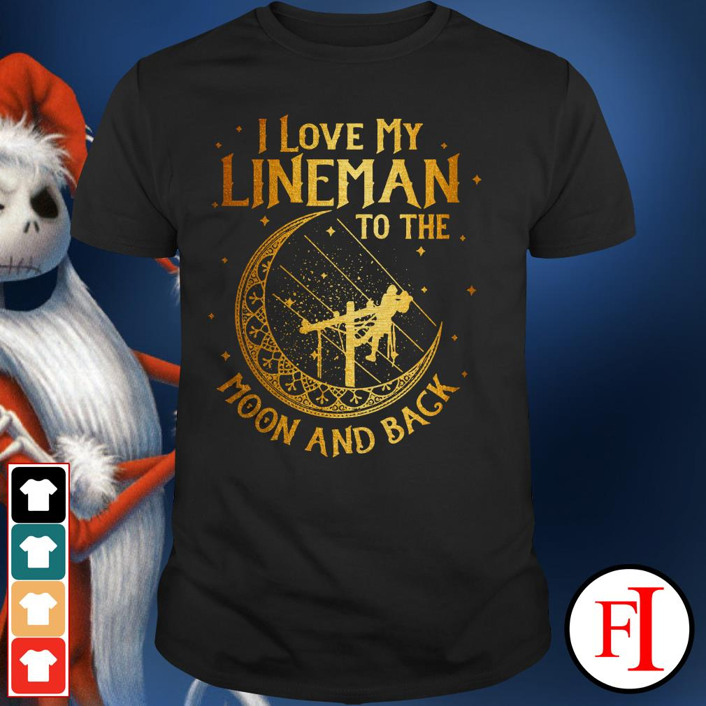 Official I love my lineman to the moon and back Shirt