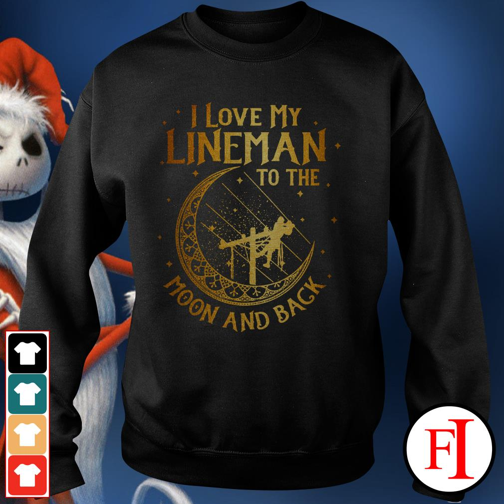 Official I love my lineman to the moon and back Sweater