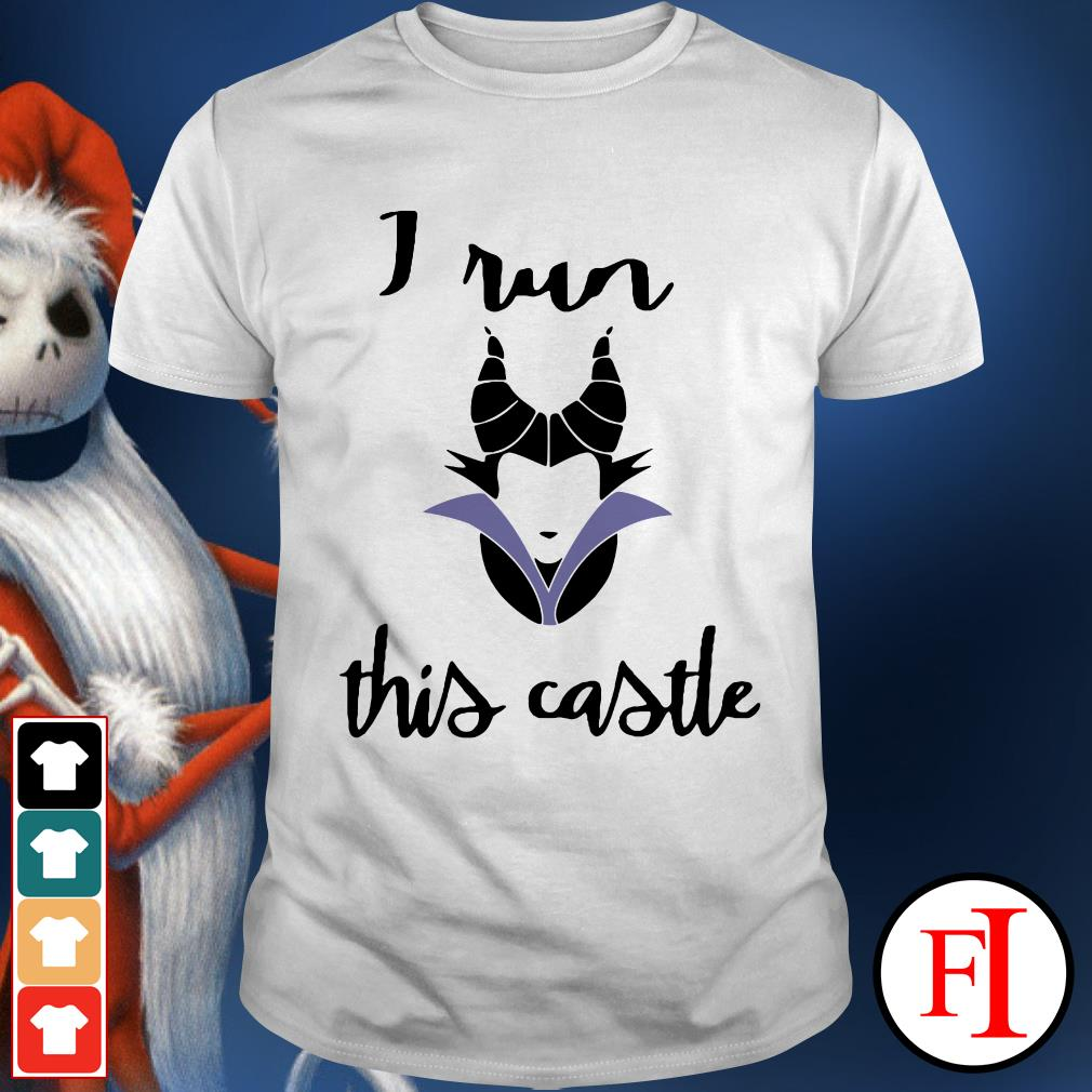 Official Maleficent I run this castle Shirt