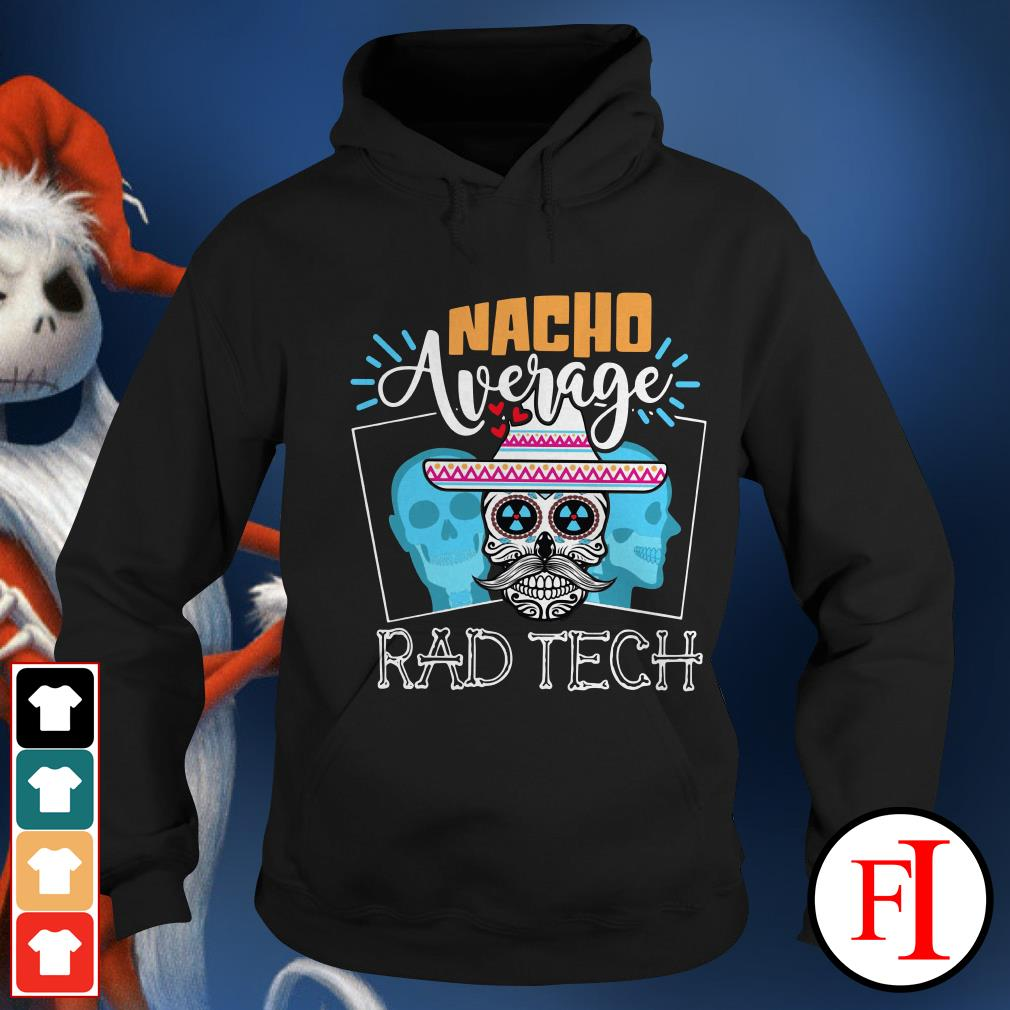 Official Nacho average rad tech Hoodie
