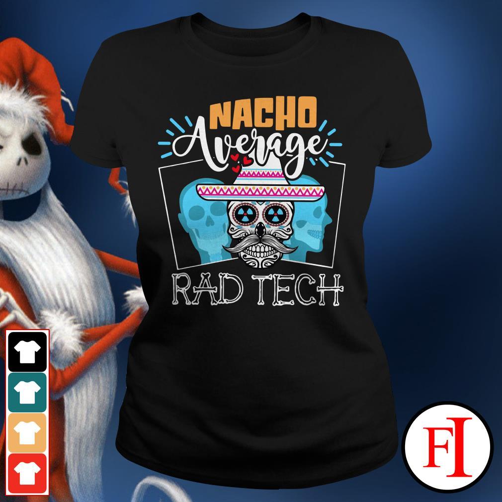 Official Nacho average rad tech Ladies Tee
