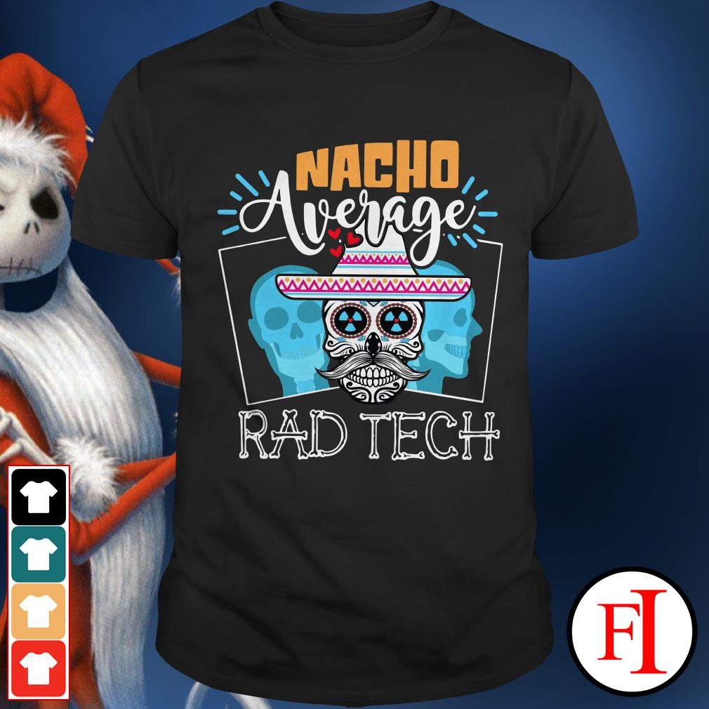 Official Nacho average rad tech Shirt