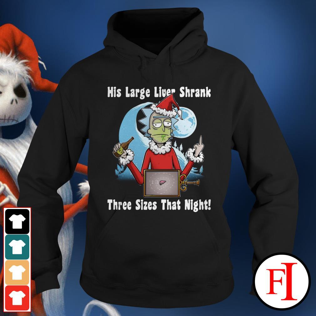 Official Rick Santa his large liver shrank three sizes that night Hoodie