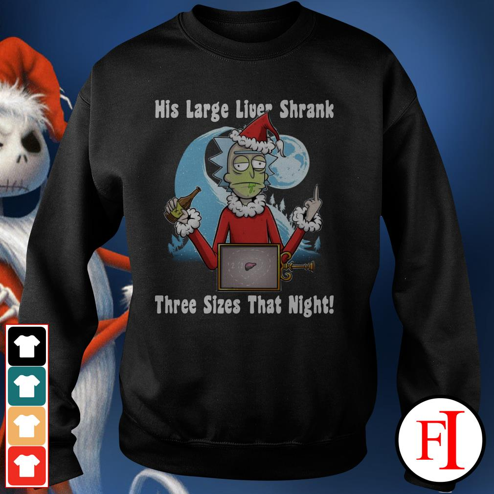 Official Rick Santa his large liver shrank three sizes that night Sweater