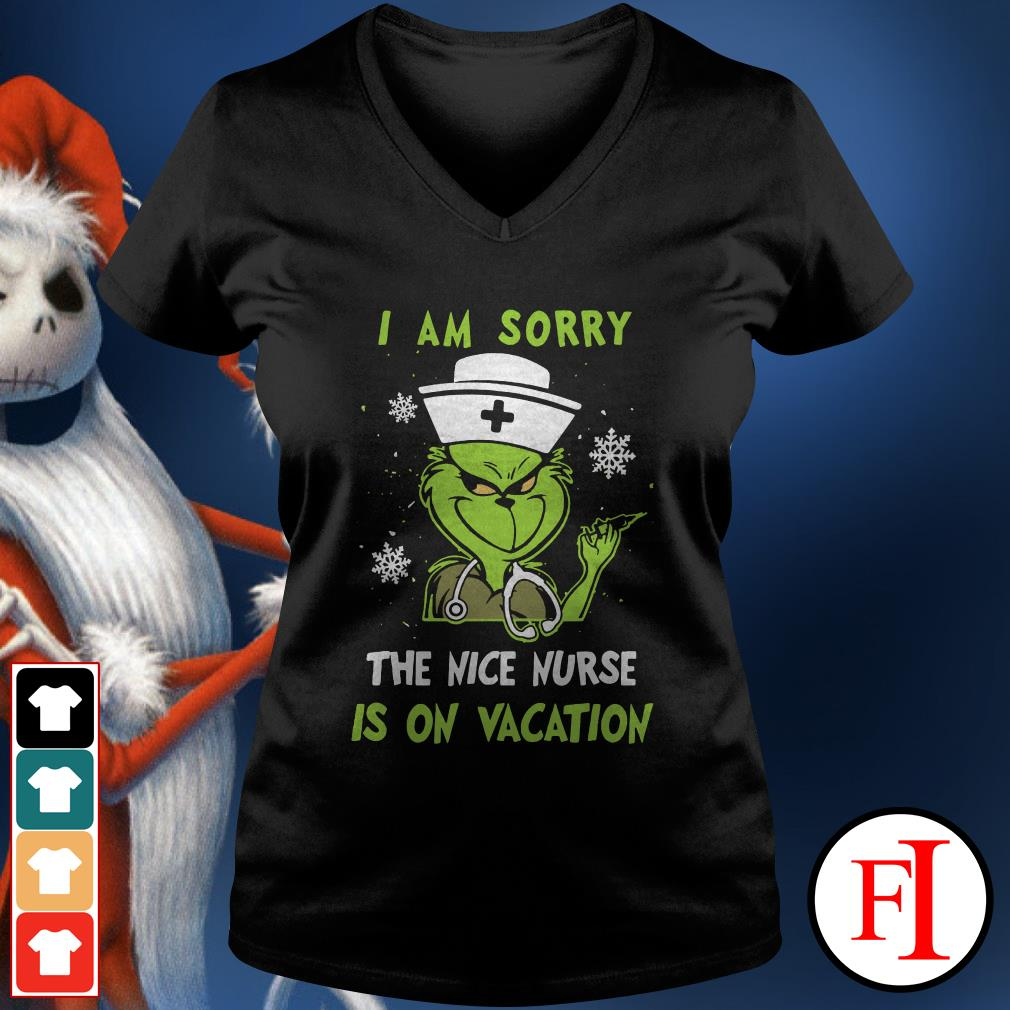 I am sorry the nice nurse is on vacation Grinch V-neck t-shirt