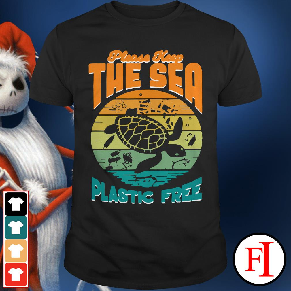 Turtle please keep the sea plastic free sunset Shirt
