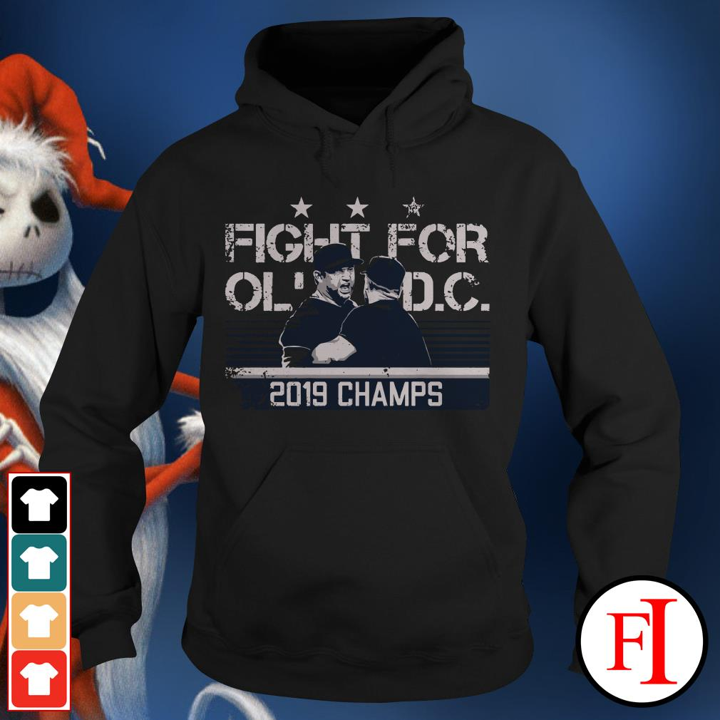 2019 champs Fight for old DC Hoodie