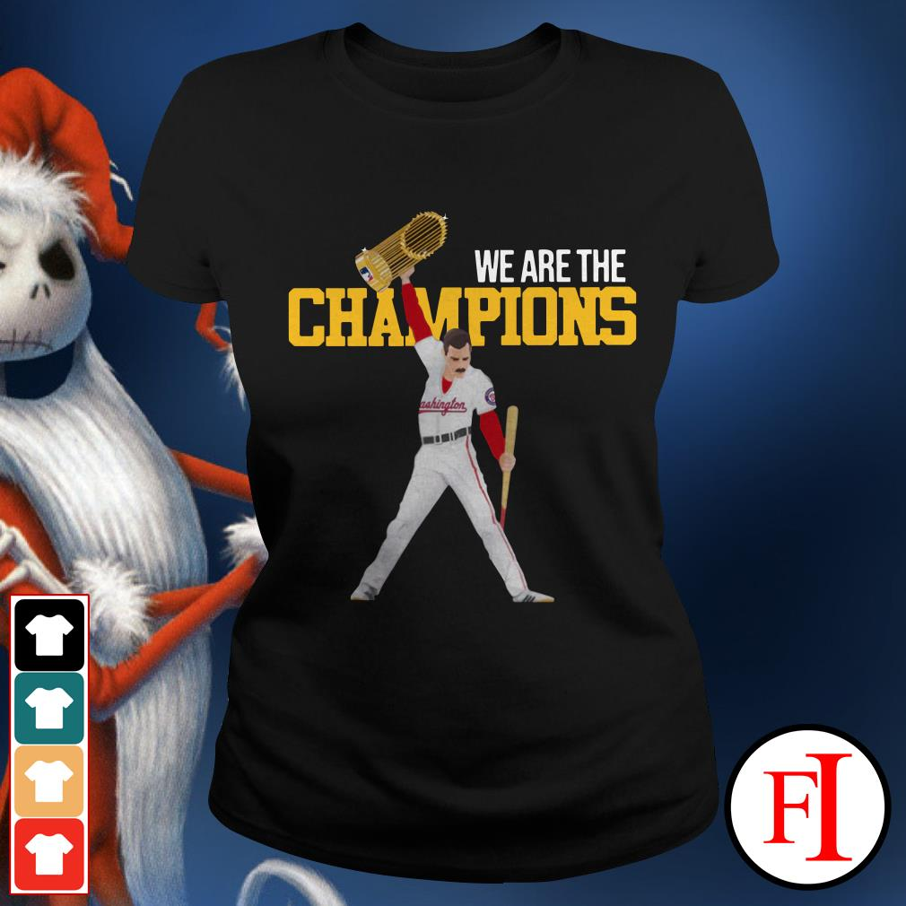 We are the champions Washington Nationals Freddie Mercury Ladies Tee