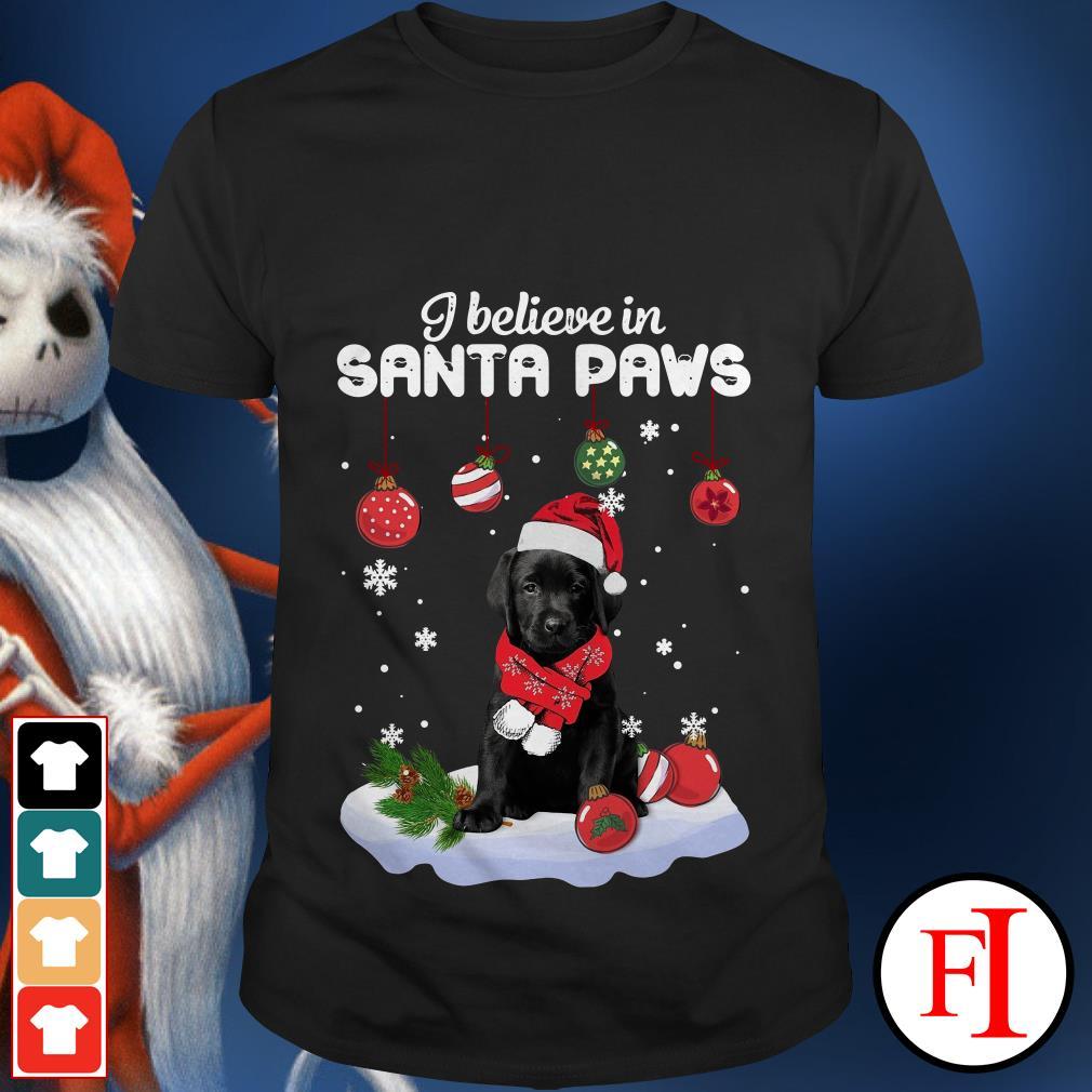 Christmas I believe in Santa paws Labrador Retriever shirt