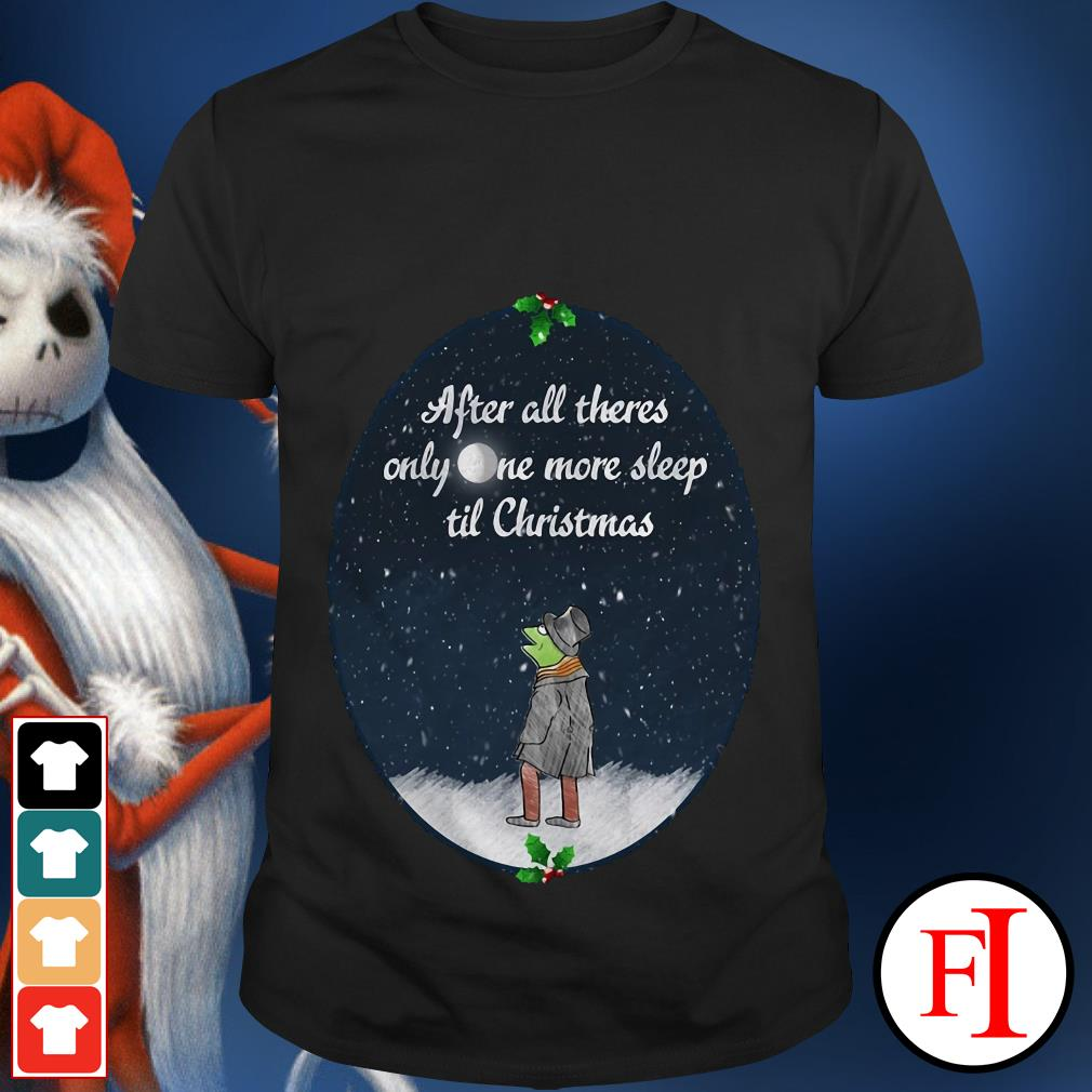 Christmas Kermit the Frog after all there's only one more sleep til shirt