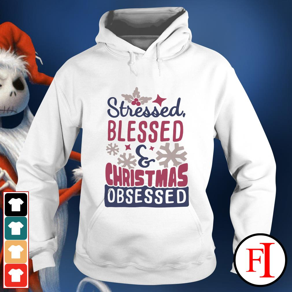 Christmas obsessed and Stressed blessed Hoodie