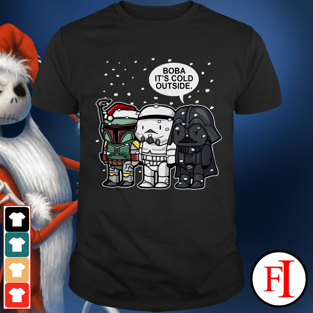Christmas Star Wars Boba it's cold outside Shirt