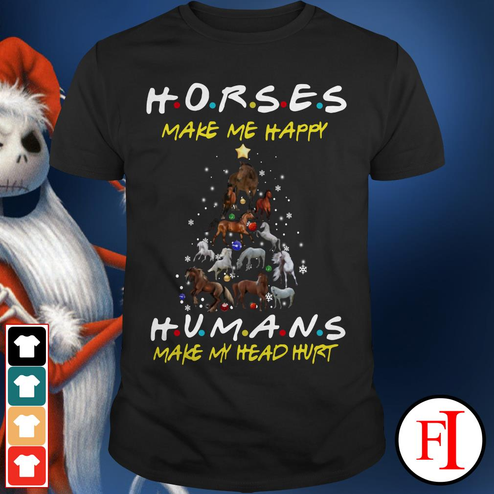 Christmas tree Friends horses make me happy humans make my head hurt Shirt
