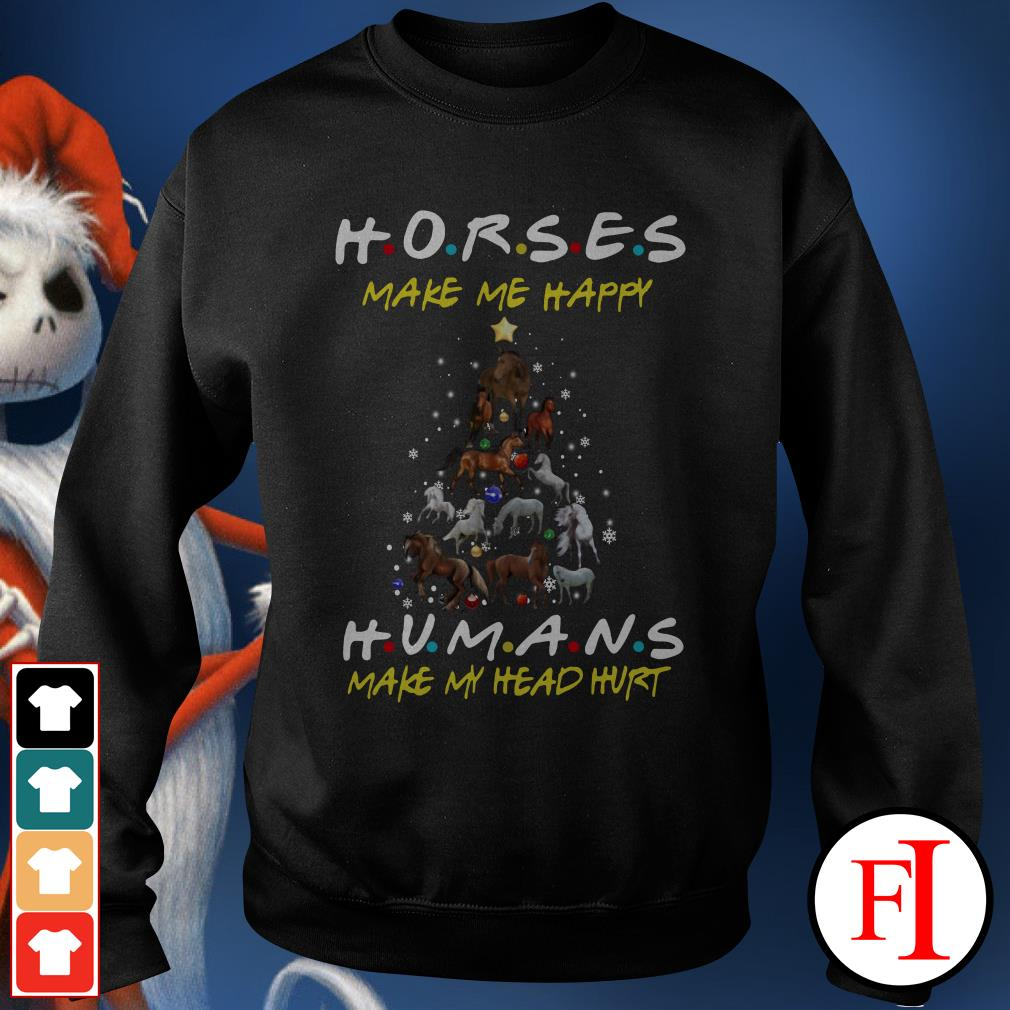 Christmas tree Friends horses make me happy humans make my head hurt Sweater