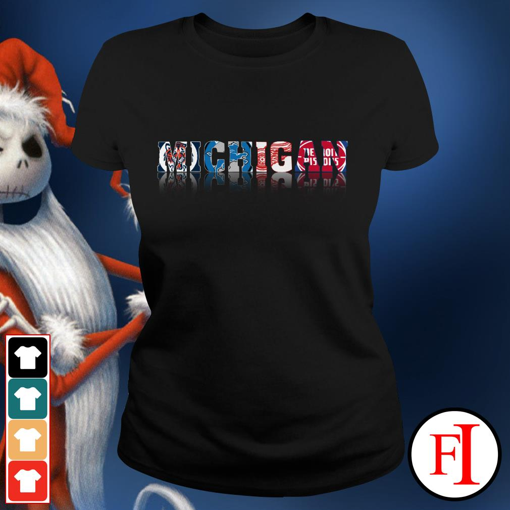 Detroit Pistons and MICHIGAN Detroit Tigers Detroit Lions Detroit Red Wings Ladies Tee