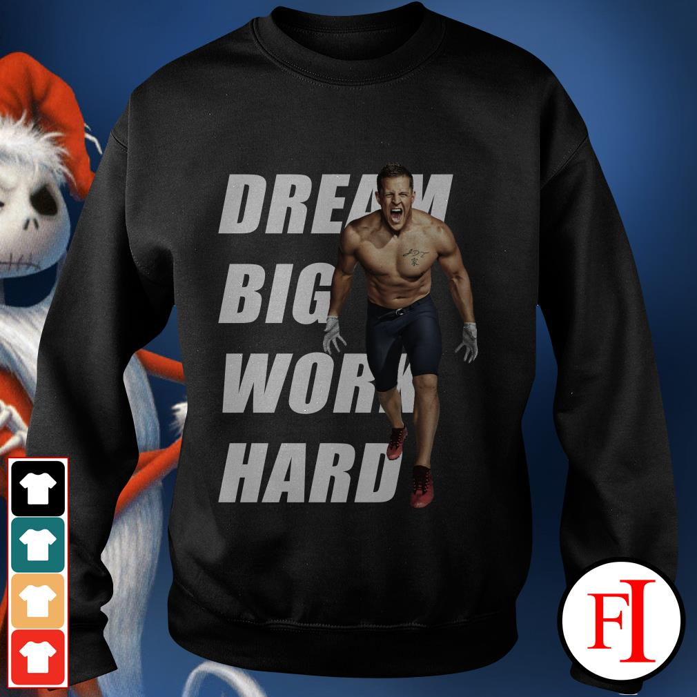 Dream big work hard Justin James Watt Sweater