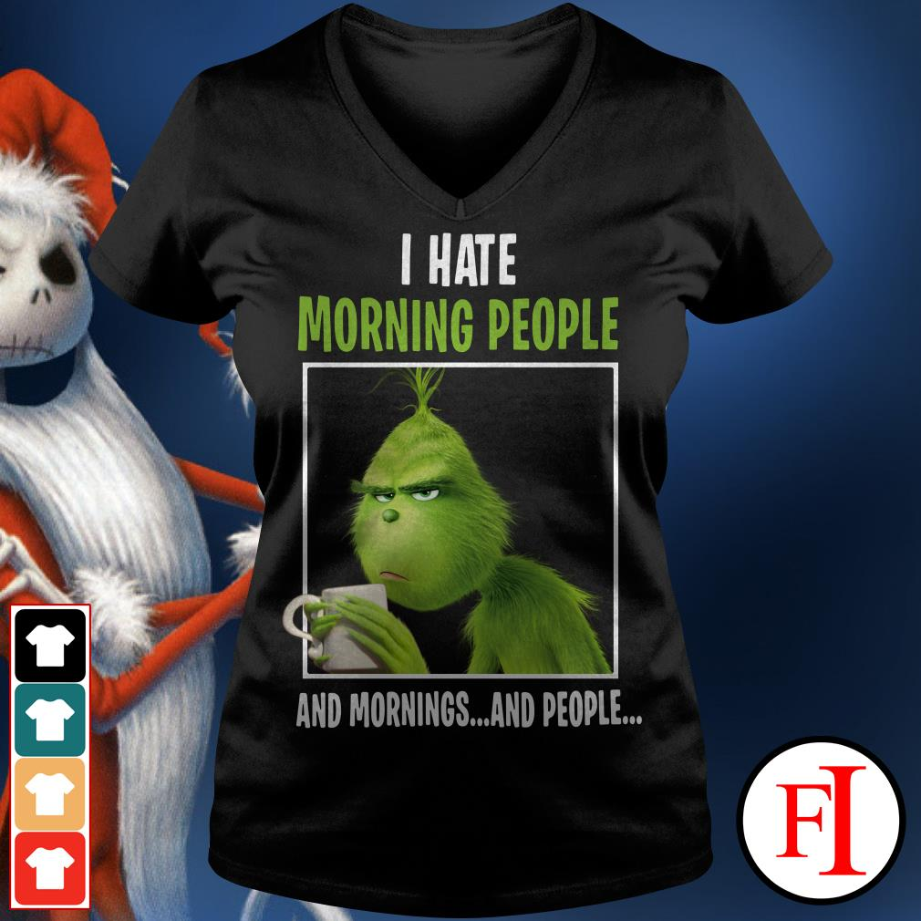 I hate morning people and mornings and people The Grinch V-neck t-shirt