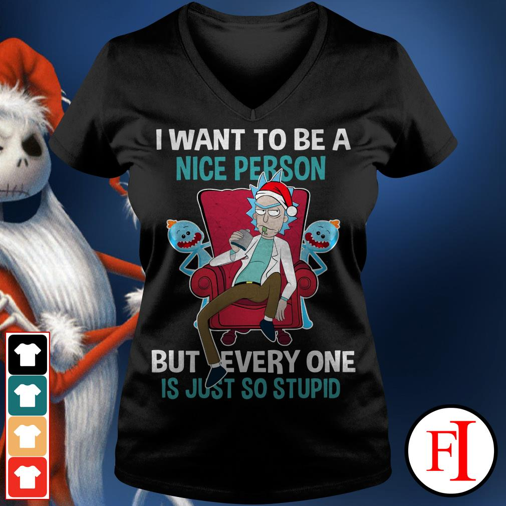 I want to be a nice person but every one is just so stupid Rick Sanchez V-neck t-shirt