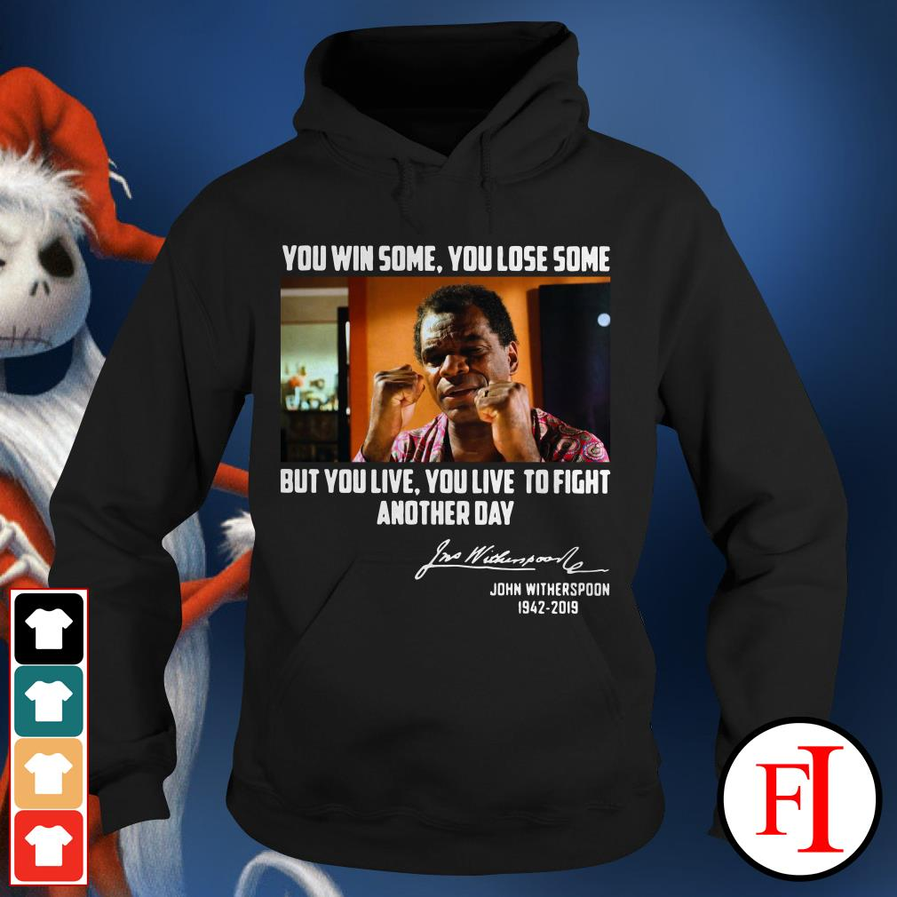John Witherspoon 1942-2019 you win some you lose some Hoodie