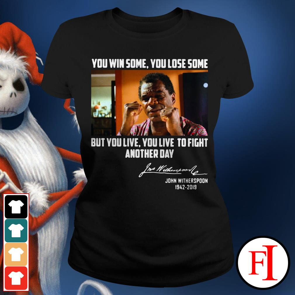 John Witherspoon 1942-2019 you win some you lose some Ladies Tee