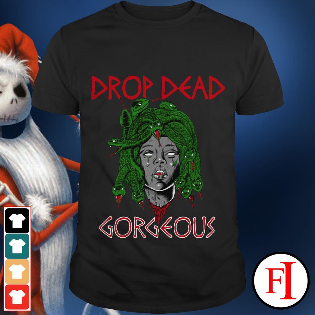 Medusa Drop Dead Gorgeous shirt