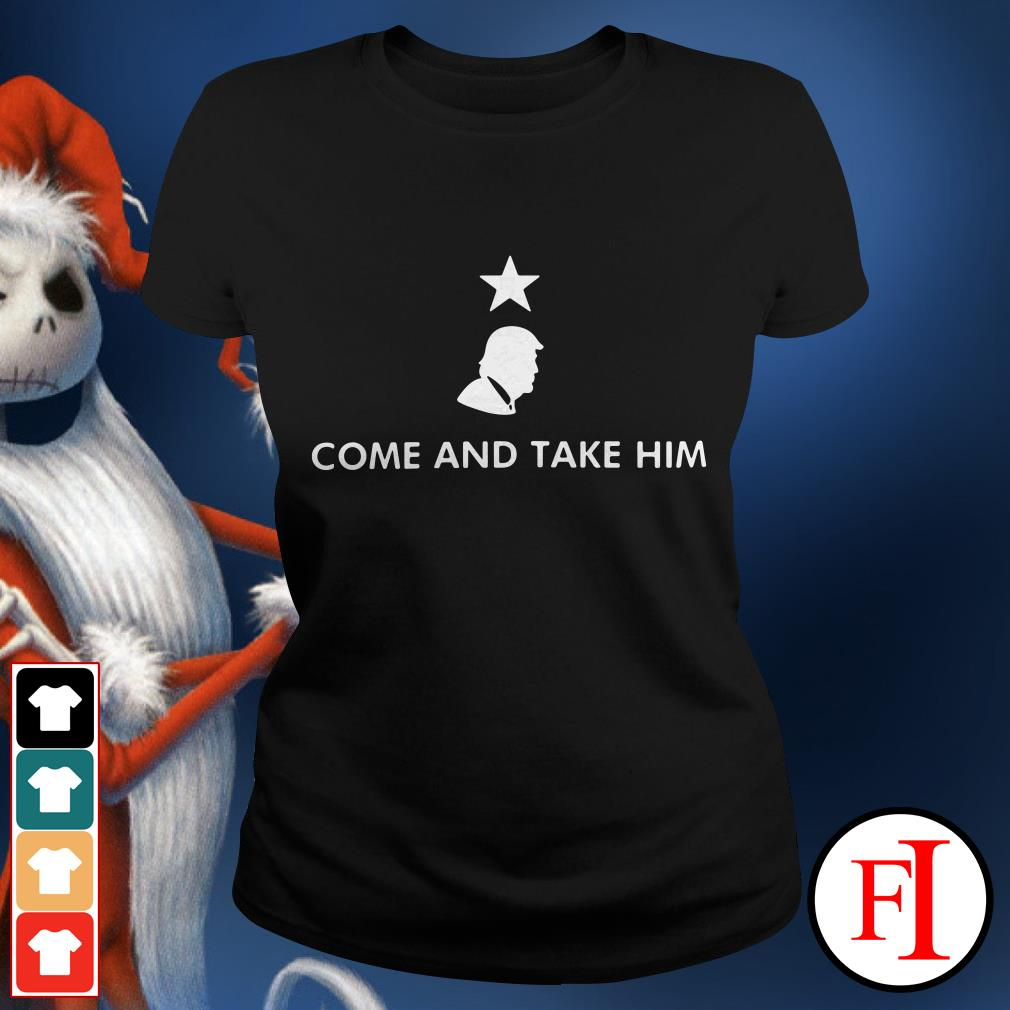 Official Donald Trump Come and take Him Ladies tee