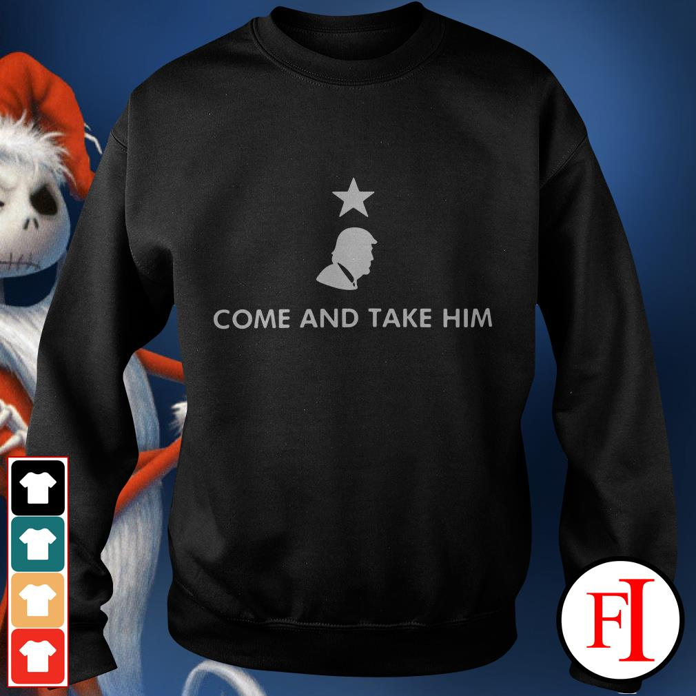 Official Donald Trump Come and take Him Sweater