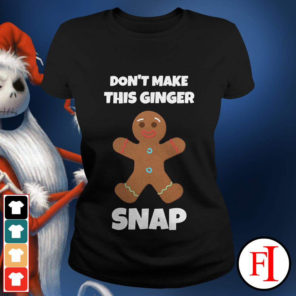 Official Don't make this ginger snap Ladies tee