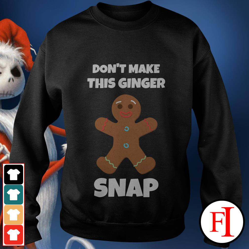 Official Don't make this ginger snap Sweater