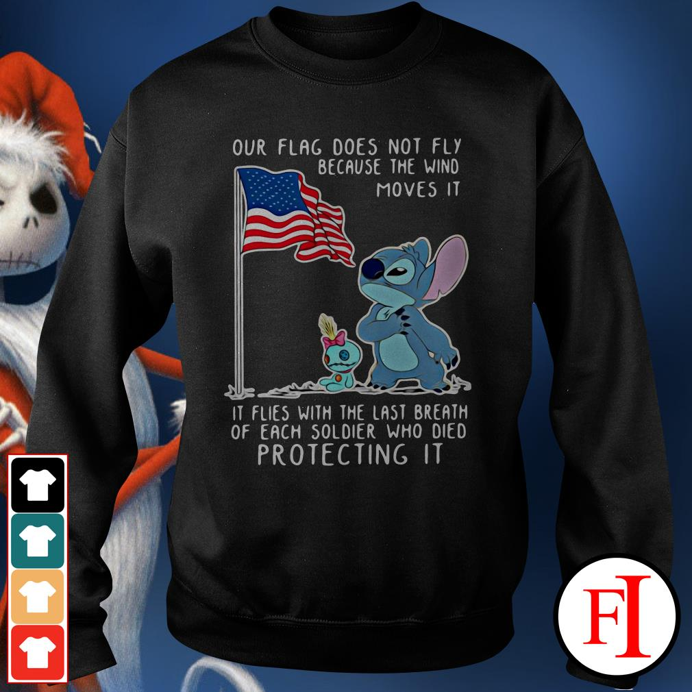 Our flag does not fly because the wind moves it Stitch Sweater
