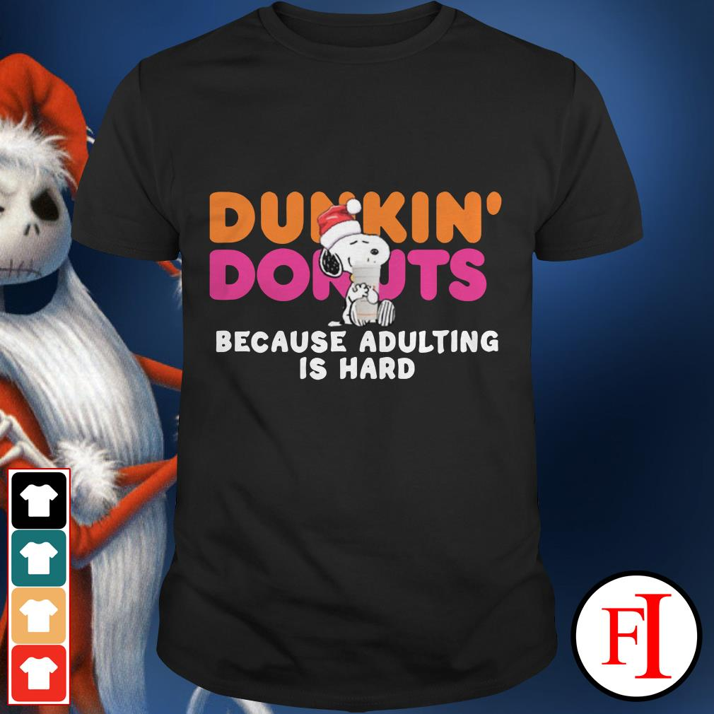 Snoopy Coffee Dunkin' Donuts because adulting is hard Christmas shirt