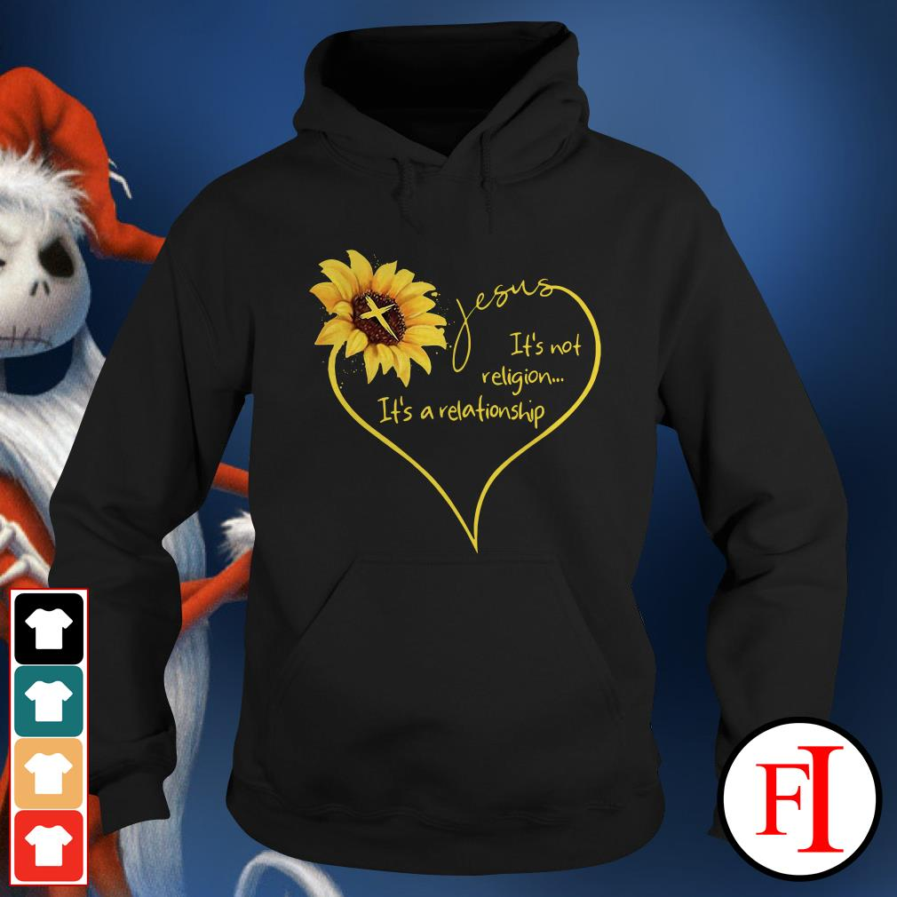 The Sunflower Jesus its not religion its a relationship Hoodie