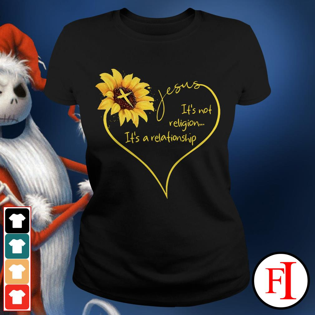 The Sunflower Jesus its not religion its a relationship Ladies Tee