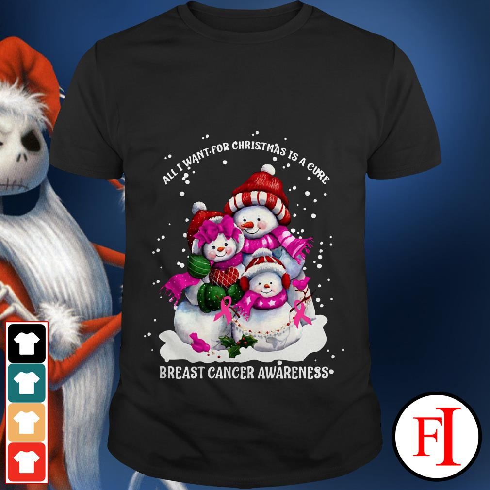 All I want for Christmas is a cure breast cancer awareness Christmas snowman shirt