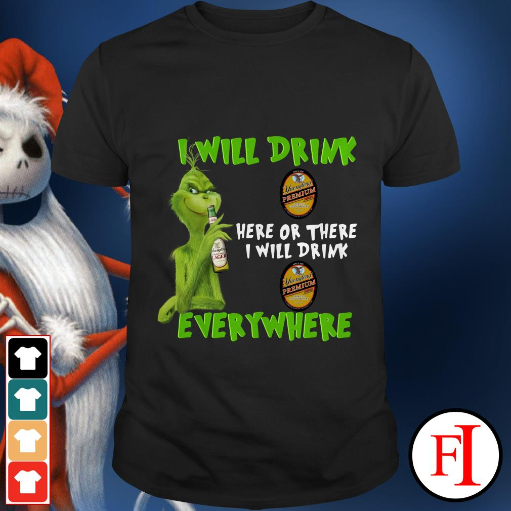 Yuengling Premium Grinch I will drink here or there or everywhere shirt