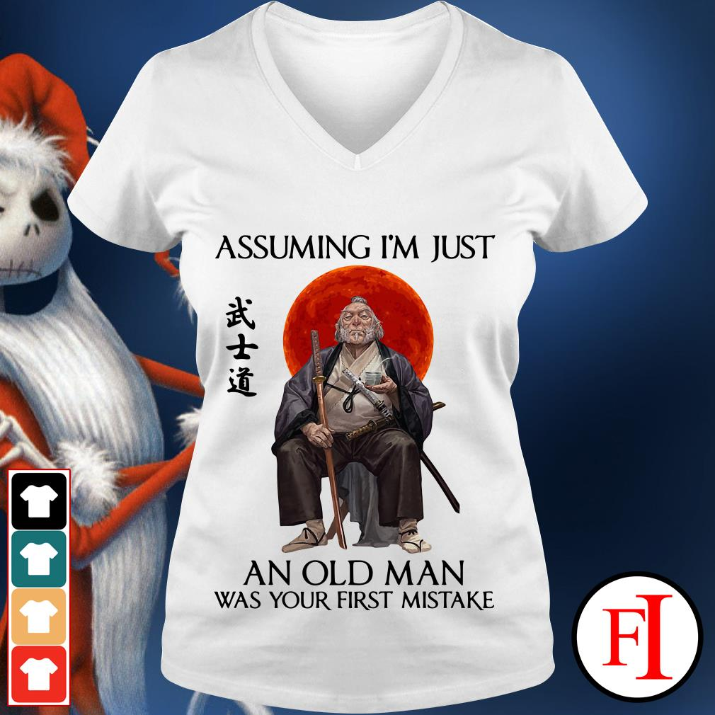 Assuming Samurai I'm just an old man was your first mistake V-neck t-shirt