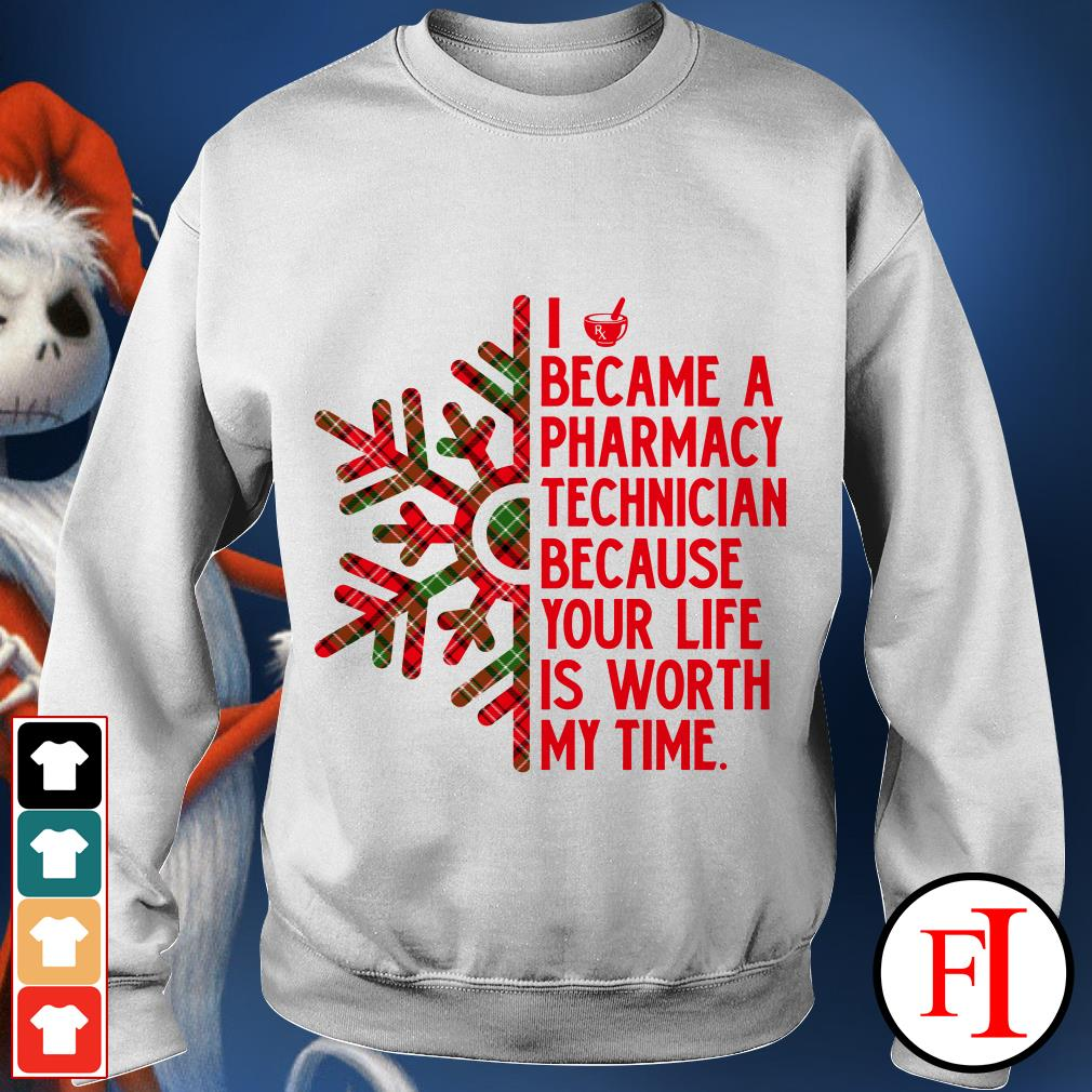 I became a Pharmacy technician because your life is worth my time Sweater