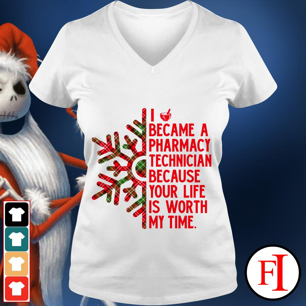 I became a Pharmacy technician because your life is worth my time V-neck t-shirt