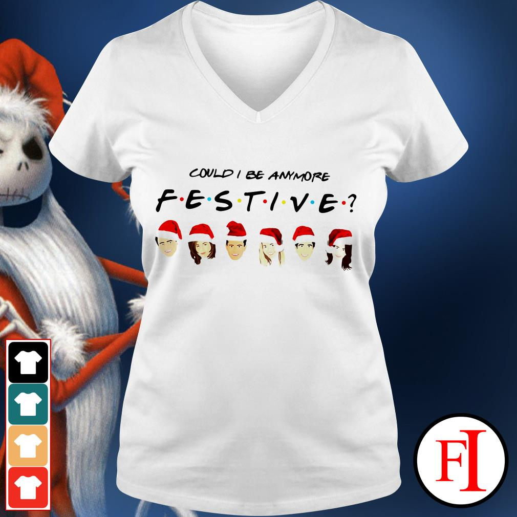 Christmas Could I be anymore festive V-neck t-shirt
