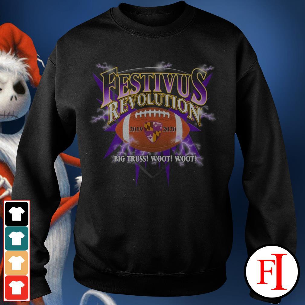 Festivus revolution 2019 2020 Baltimore Ravens big truss woot woot Sweater