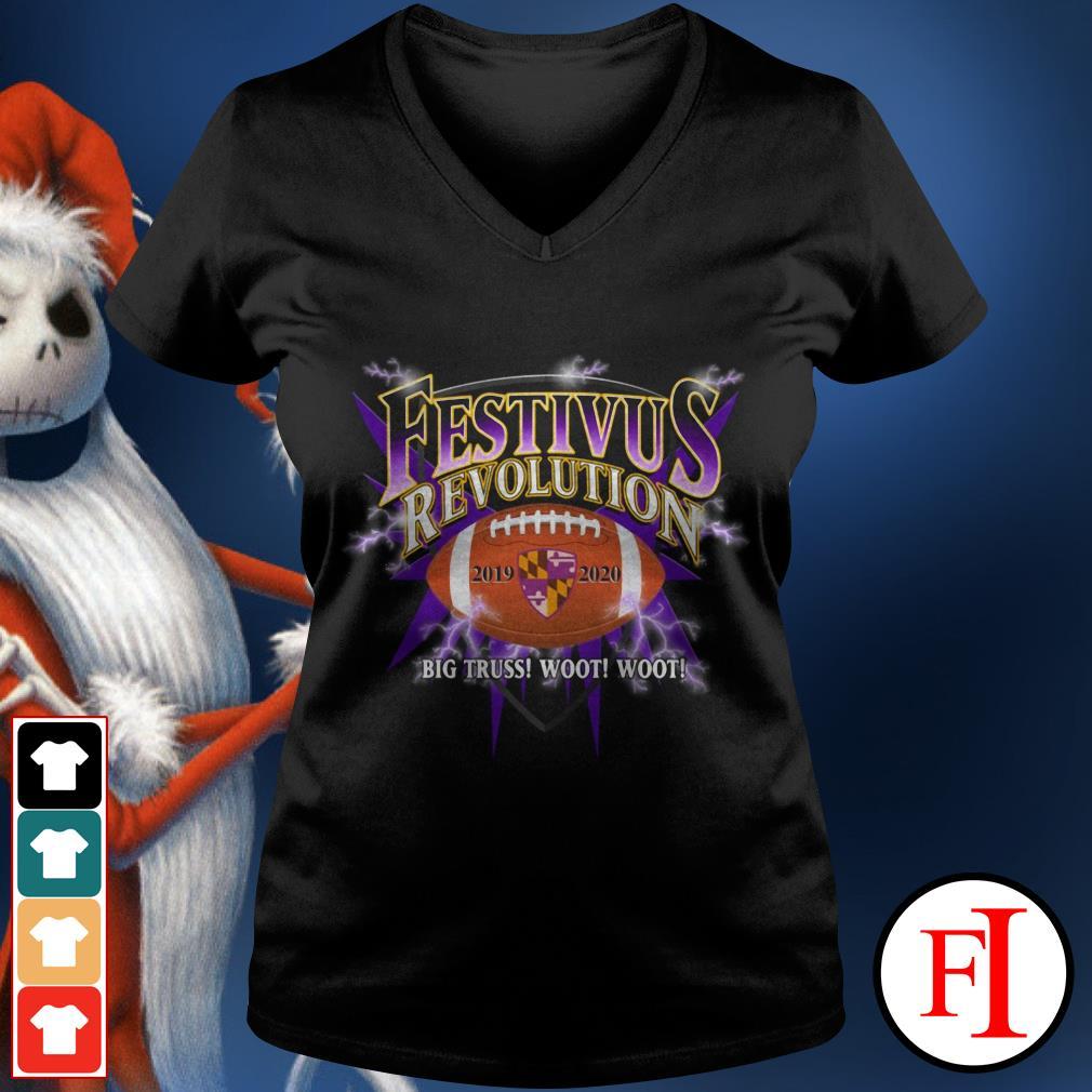 Festivus revolution 2019 2020 Baltimore Ravens big truss woot woot V-neck t-shirt