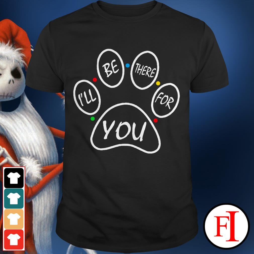 Friend TV show I'll be there for you shirt