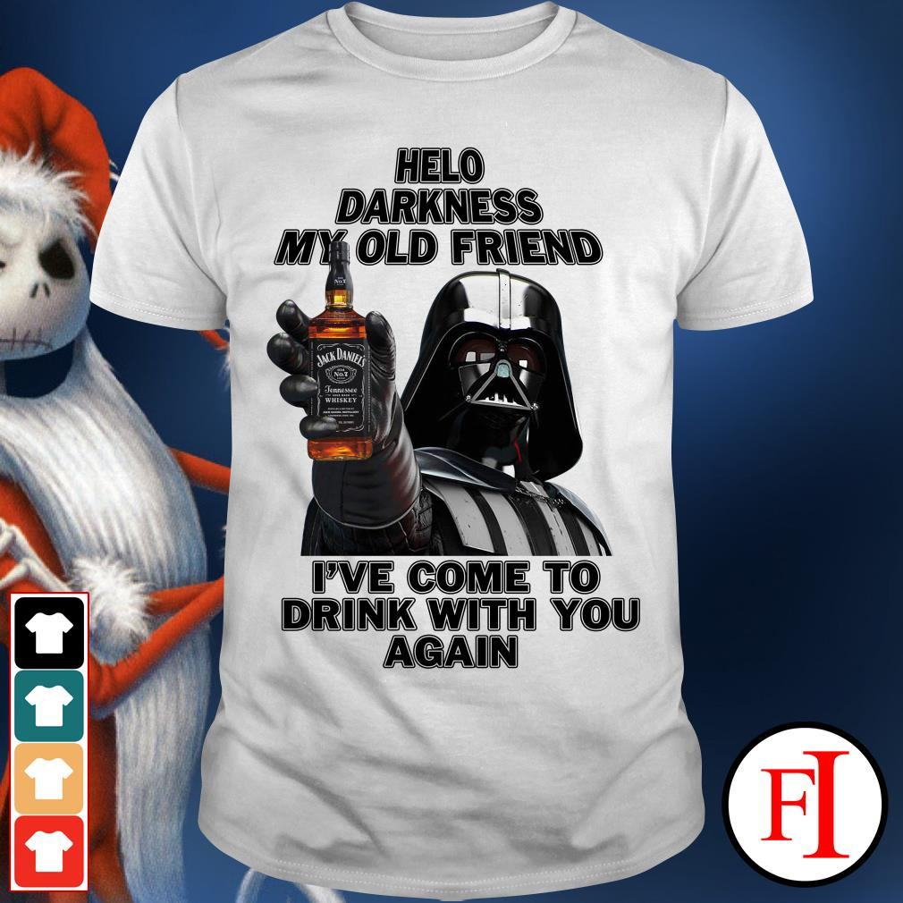 Hello darknes my old friend i've come to drink Jack Daniels Whiskey with you again Star Wars Darth Vader shirt