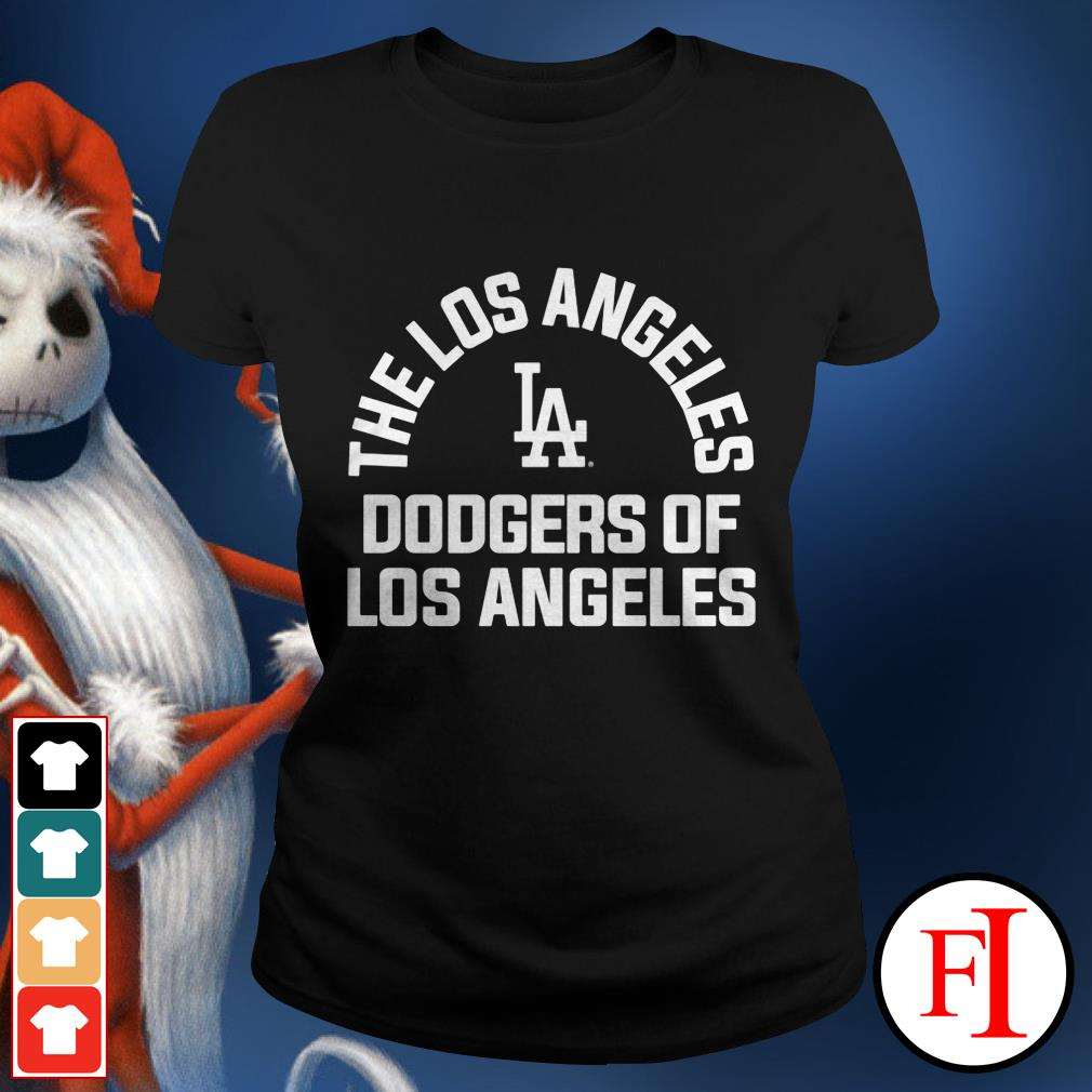 The Losangelles Dodgers of the Los Angeles Ladies tee
