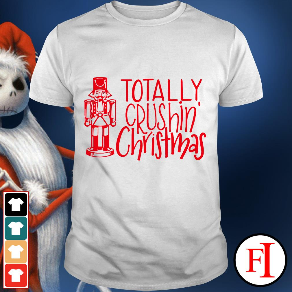 Nutcracker totally Crushing Christmas shirt