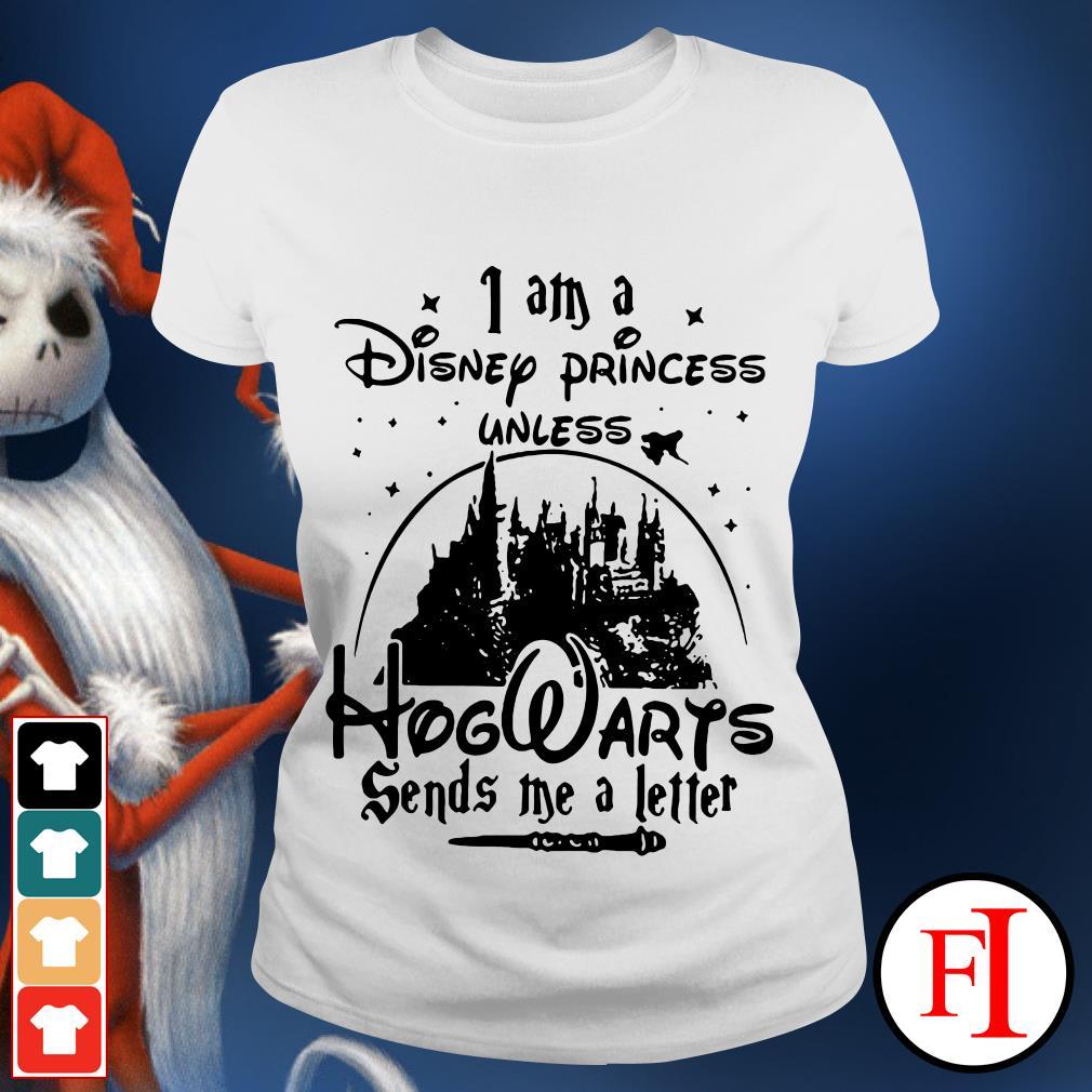 Official I am a Disney Princess Unless Hogwarts sends Me a letter Ladies tee