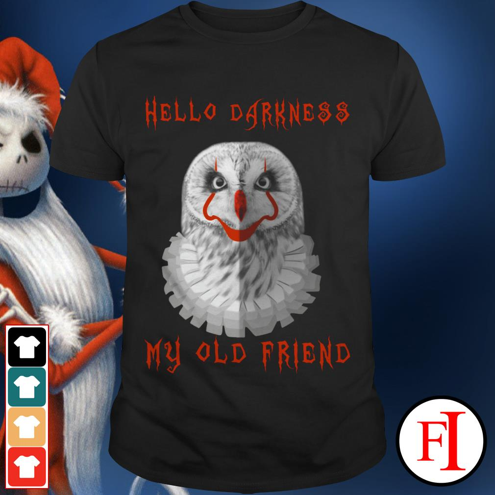 Official Hello Darkness IT Owl My old Friend shirt