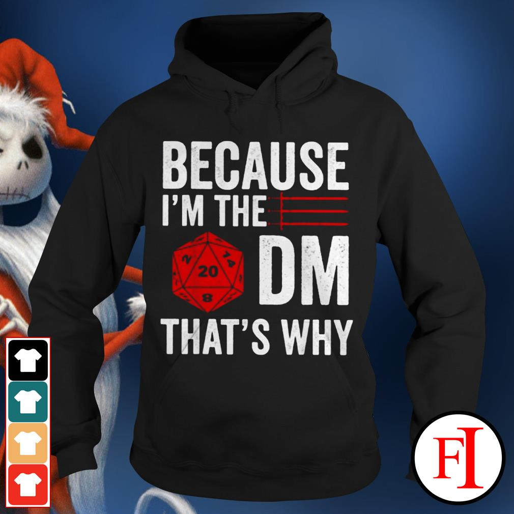 Official Because I'm The DM that's why Hoodie