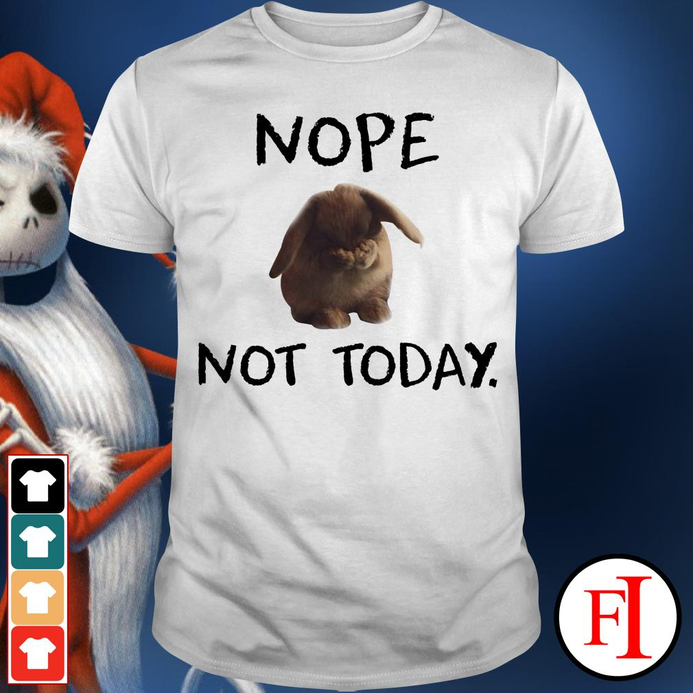 Official Nope Rabbit not today shirt
